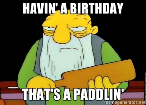 birthday paddlin