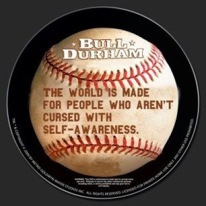 bull durham self-awareness